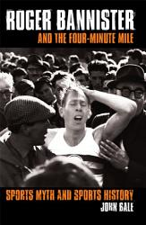 Roger Bannister and the Four Minute Mile PDF