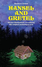 Hansel and Gretel: 28 new illustrations accompany the original unabridged text: Fixed Layout