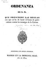 Ordenanza de S.M. que prescribe las reglas con que se ha de hacer el corso de particulares contra enemigos de la corona: 20 de junio de 1801 . Reimpresa de orden superior