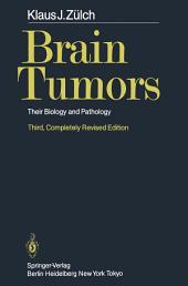 Brain Tumors: Their Biology and Pathology, Edition 3