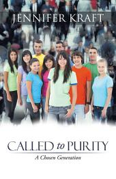 Called to Purity: A Chosen Generation