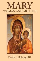 Mary: Woman and Mother