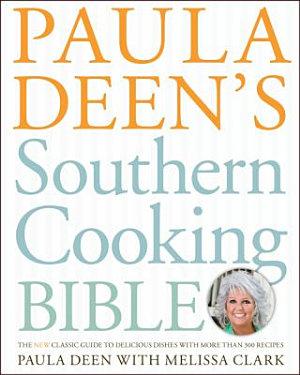 Paula Deen s Southern Cooking Bible