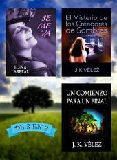 Se me va + El Misterio de los Creadores de Sombras + Un Comienzo para un Final: De 3 en 3
