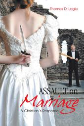 ASSAULT on Marriage: A Christian's Response