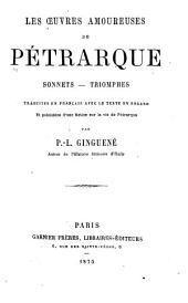 Les oeuvres amoureuses de Pétrarque: Sonnets - Triomphes, tr. en franc̜ais