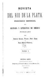 Revista del Rio de la Plata: periódico mensual de historia y literatura de América, Volumen 1