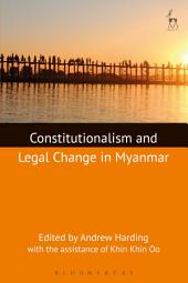 Constitutionalism and Legal Change in Myanmar