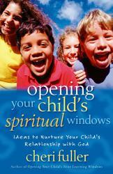 Opening Your Child s Spiritual Windows PDF