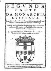Monarchia Lusytana: Em que se continuão ad historias de Portugal desde o nacimento de nosso Saluador Iesv Christo, ate ser dado em dote ao Conde dom Henrique, Volume 2