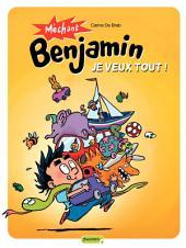 Méchant Benjamin – tome 5 - Je veux tout !