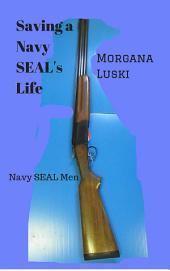 Saving a Navy SEAL's Life: Navy SEAL Men