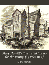 Mary Howitt's illustrated library for the young. [13 vols. in 2].