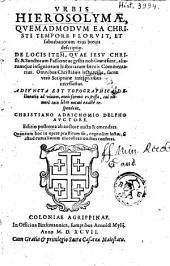Vrbis Hierosolymæ, qvemadmodvm ea Christi tempore florvit, et suburbanorum eius breuis descriptio [...] Adivncta est topographica delineatio [...]