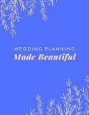 Wedding Planning Made Beautiful PDF