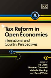 Tax Reform in Open Economies: International and Country Perspectives