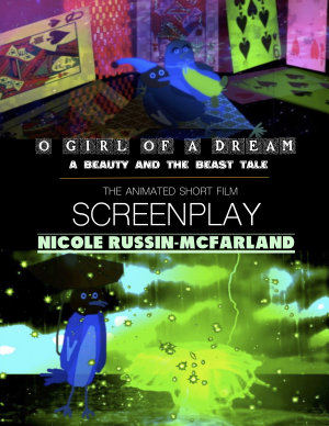 O Girl of a Dream  A Beauty and the Beast Tale  The Animated Short Film Screenplay PDF