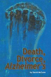 Death, Divorce, ALZHEIMER'S