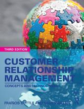 Customer Relationship Management: Concepts and Technologies, Edition 3