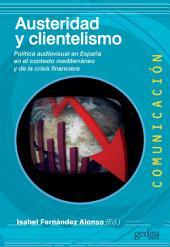 Austeridad y clientelismo: Política audiovisual en España en el contexto mediterráneo y de la crisis financiera