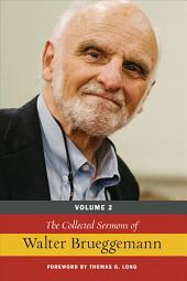 The Collected Sermons of Walter Brueggemann: Volume 2