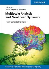 Multiscale Analysis and Nonlinear Dynamics: From Genes to the Brain