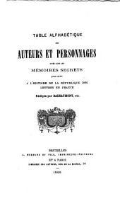 Table alphabétique des auteurs et personnages cité dans les Mémoires secrets pour servir à l'histoire de la république des lettres en France