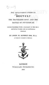 The Anglo-Saxon Poems of Beowulf, The Travellers [Widsið], and The Battle of Finnesburh: Volume 1