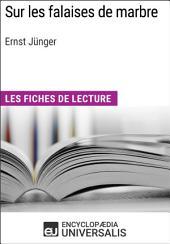 Sur les falaises de marbre d'Ernst Jünger: Les Fiches de lecture d'Universalis