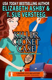 Killer Closet Case:A Danger Cove B&B Mystery