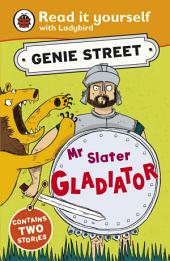 Mr Slater, Gladiator: Genie Street: Ladybird Read it yourself