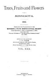 Trees, Fruits, and Flowers of Minnesota: Embracing the Transactions of the Minnesota State Horticultural Society, Volume 30