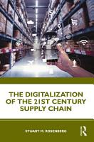 The Digitalization of the 21st Century Supply Chain PDF