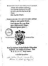 Theodōrītu Episkopu Kyru Dialogoi treis kata tinōn aireseōn0