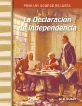 La Declaración de la Independencia (The Declaration of Independence)