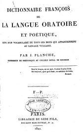 Dictionaire françois de la langue oratoire et poétique, suivi d'un vocabulaire de tour les mots qui appartiennent au langage vulgaire