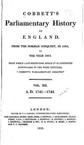 Cobbett's Parliamentary History of England: 1741-1743, Volume 12