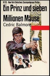 Ein Prinz und sieben Millionen Mäuse: N.Y.D. - New York Detectives: Cassiopeiapress Thriller