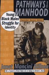 Pathways to Manhood: Young Black Males Struggle for Identity