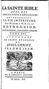 La Sainte Bible: avec des explications & reflexions qui regardant la vie intérieure