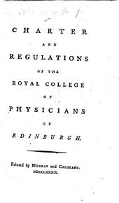 Charter and regulations of the ... College ... (List of the Fellows, Honorary Members, and Residents ... from ... 1681.).