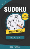 Medium Sudoku Puzzle Book for Adults Travel Size 300 Puzzles