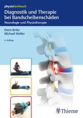 Diagnostik und Therapie bei Bandscheibenschäden: Neurologie und Physiotherapie, Ausgabe 4