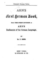 Ahn's First [-second] Book, Being the First [-second] Division of Ahn's Rudiments of the German Language: Book 1