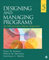 Designing and Managing Programs: An Effectiveness-Based Approach, Edition 5
