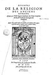 Discours de la religion des anciens Romains. Escript par Noble Seigneur Guillaume du Choul...