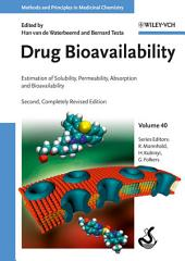 Drug Bioavailability: Estimation of Solubility, Permeability, Absorption and Bioavailability, Edition 2