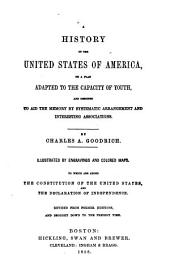 A History of the United States of America: On a Plan Adapted to the Capacity of Youth, and Designed to Aid the Memory by Systematic Arrangement and Interesting Associations