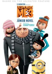 Despicable Me 3: The Junior Novel Bonus Chapters