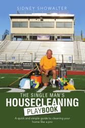 The Single Man S Housecleaning Playbook Book PDF